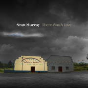 Scott Murray | There Was A Love
